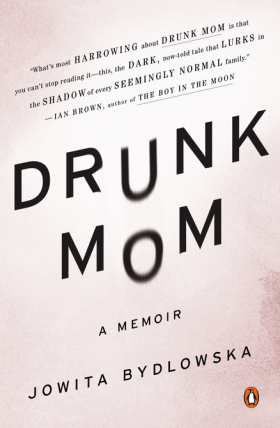 Drunk Mom by Jowita Bydlowska (1/2)