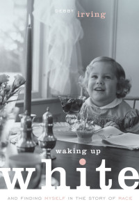 Waking Up White by Debby Irving (1/2)